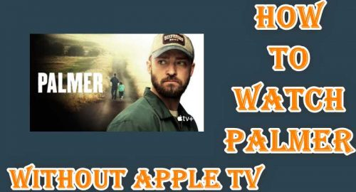 How To Watch Palmer Without Apple TV